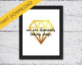 We Are Diamonds Taking Sh...