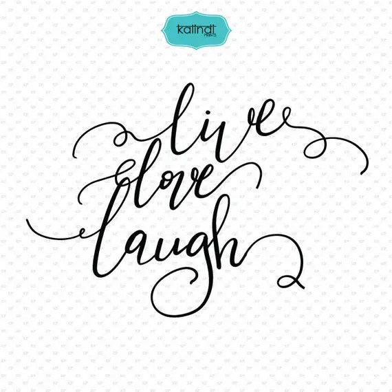Download Live Love Laugh quote svg hand lettering love quotes svg