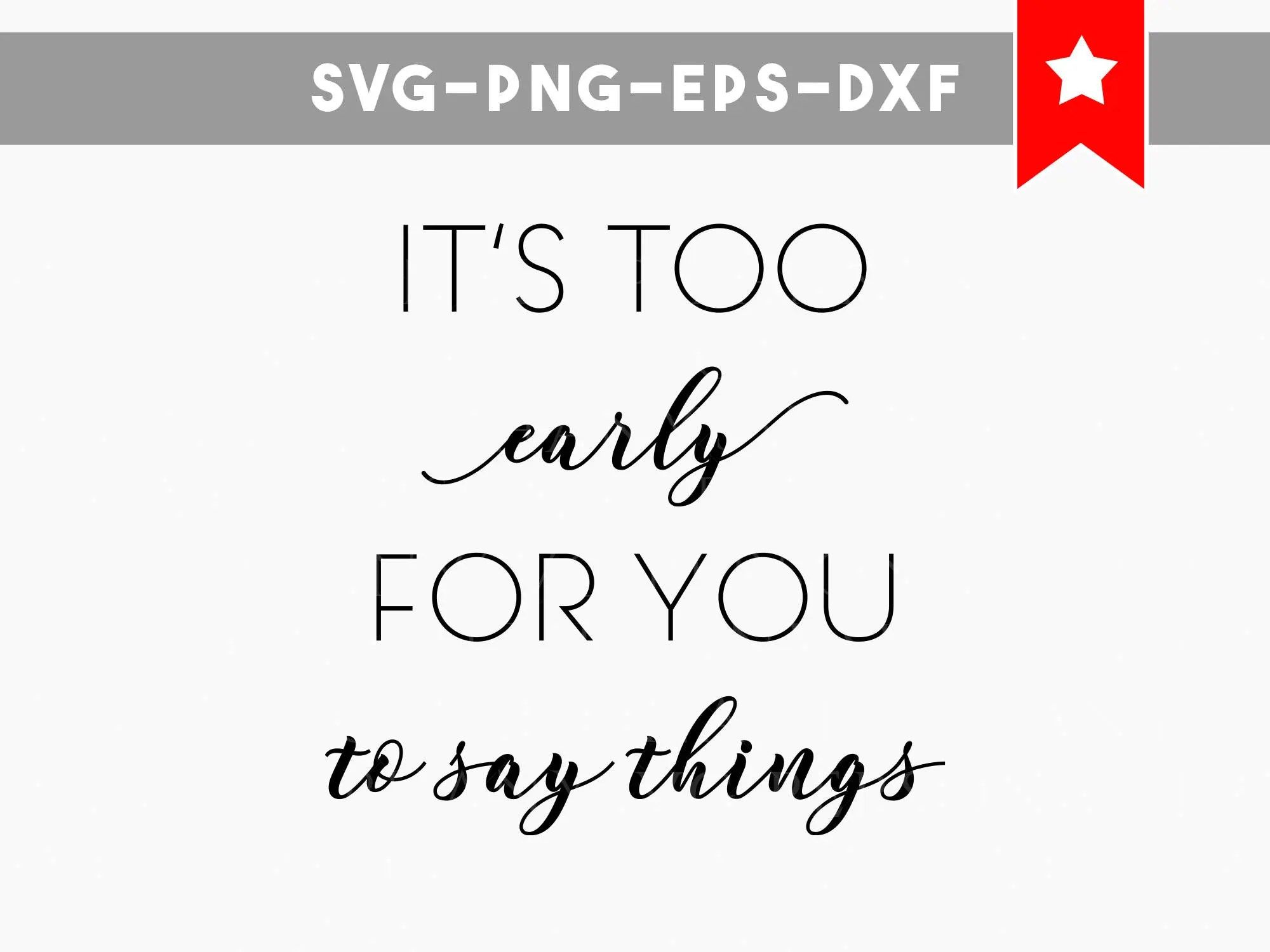 Its Too Early Svg Funny Quotes Svg Funny Coffee Mug Svg Svg