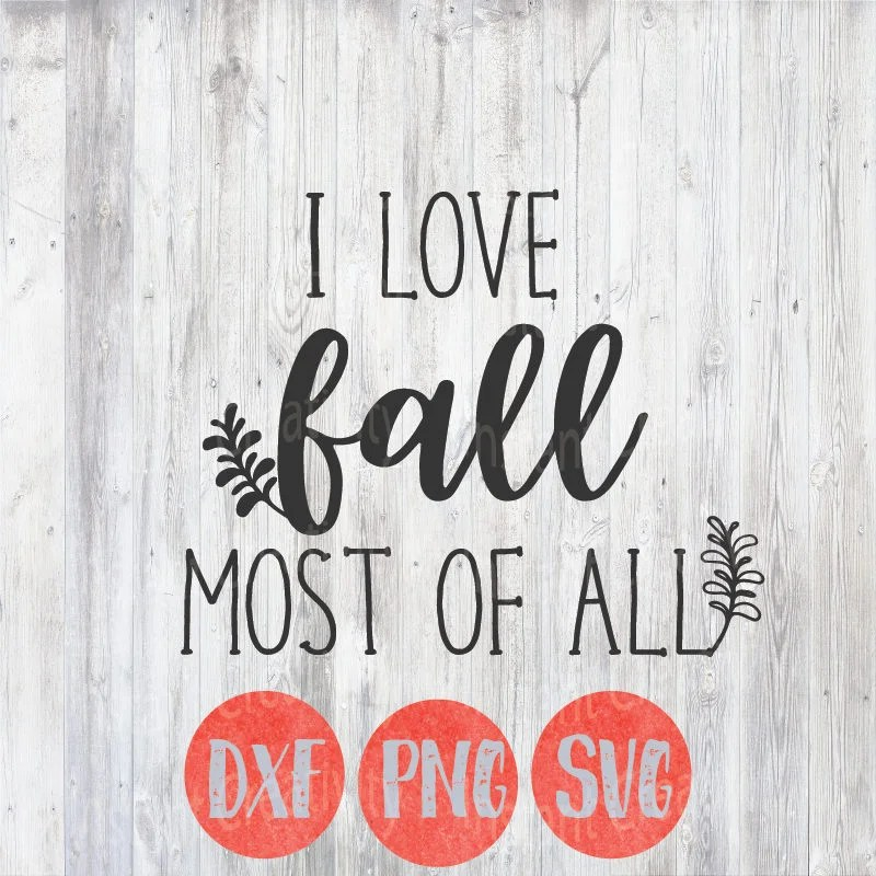 Download I love Fall Most of All Svg Fall Svg Thanksgiving Svg