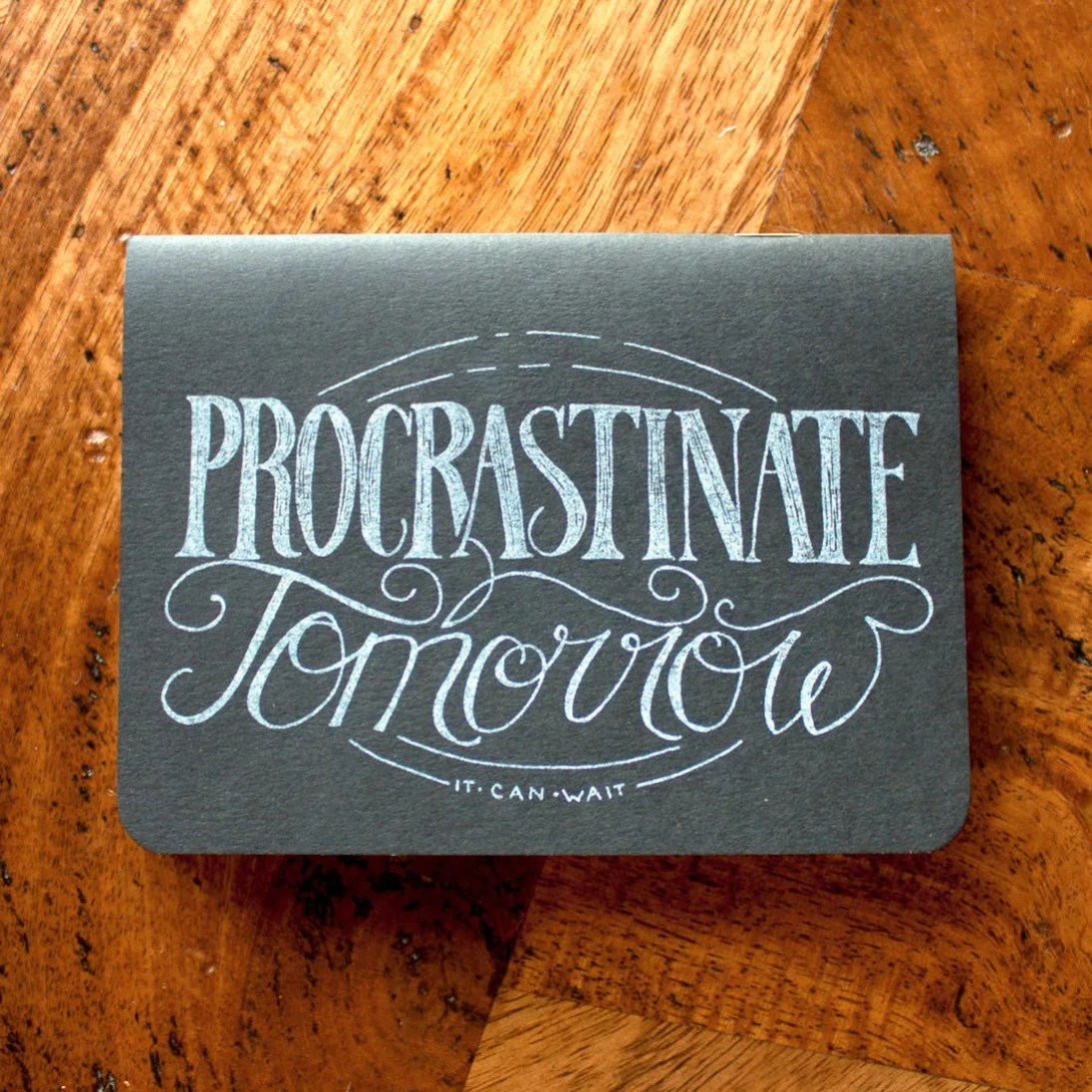 Procrastinate Tomorrow - ...