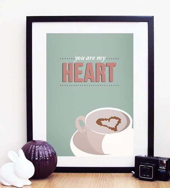 You Are My Heart A4 Poster