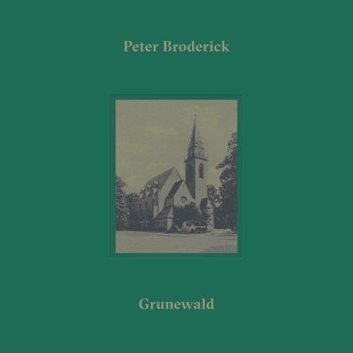 PETER BRODERICK / Grunewald (10