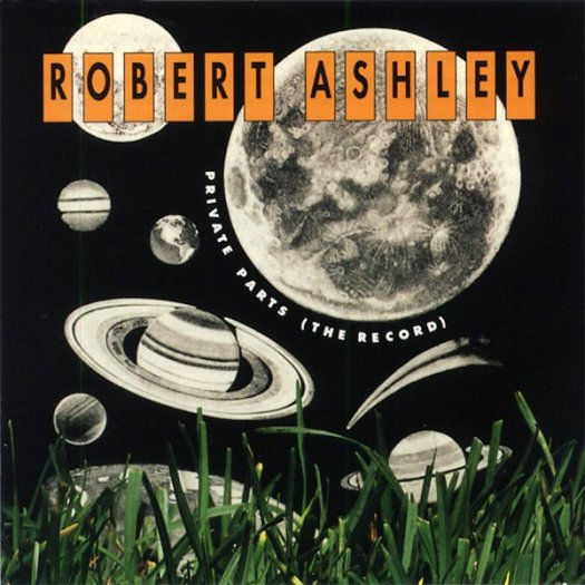 ROBERT ASHLEY / Private Parts (The Record) (CD)