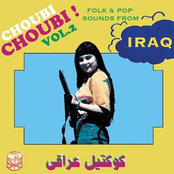 Various / Choubi Choubi! Folk & Pop Sounds from Iraq Vol. 2 (2LP)