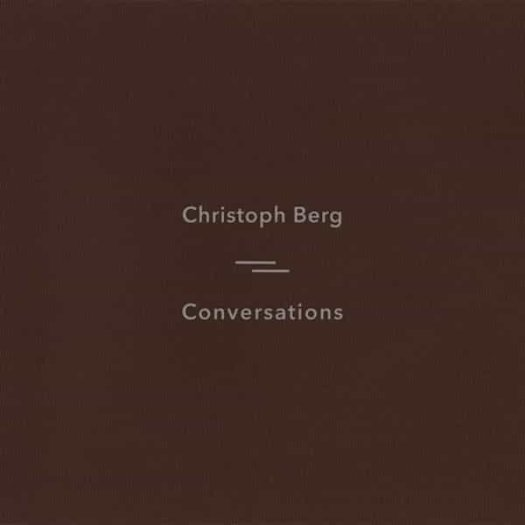 CHRISTOPH BERG / Conversations (CD/LP)