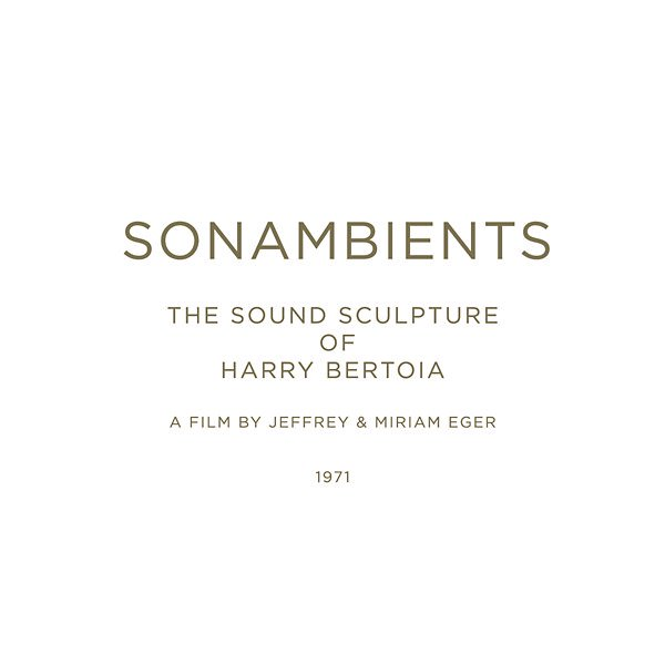 HARRY BERTOIA / Sonambients: The Sound Sculpture Of Harry Bertoia (CD+DVD)