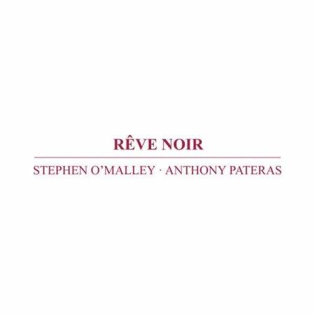 STEPHEN O'MALLEY, ANTHONY PATERAS / Rêve Noir (CD)