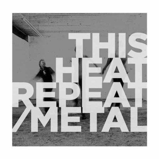 THIS HEAT / Repeat / Metal (LP - Color Vinyl)