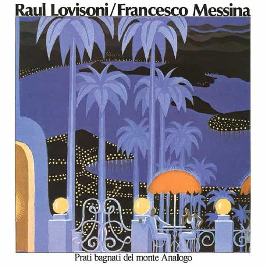 RAUL LOVISONI / FRANCESCO MESSINA / Prati Bagnati Del Monte Analogo (LP)