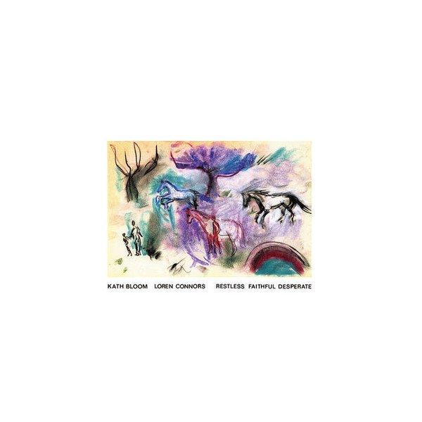 KATH BLOOM & LOREN CONNORS / Restless Faithful Desperate (LP+DL)