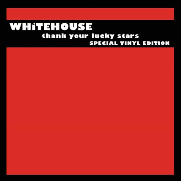 WHITEHOUSE / Thank Your Lucky Stars (Special Vinyl Edition) (2LP)