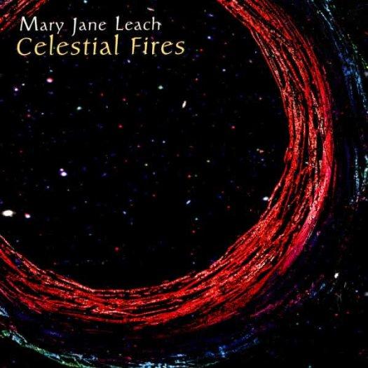 MARY JANE LEACH / Celestial Fires (CD)