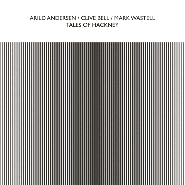ARILD ANDERSEN / CLIVE BELL / MARK WASTELL / Tales Of Hackney (CD)