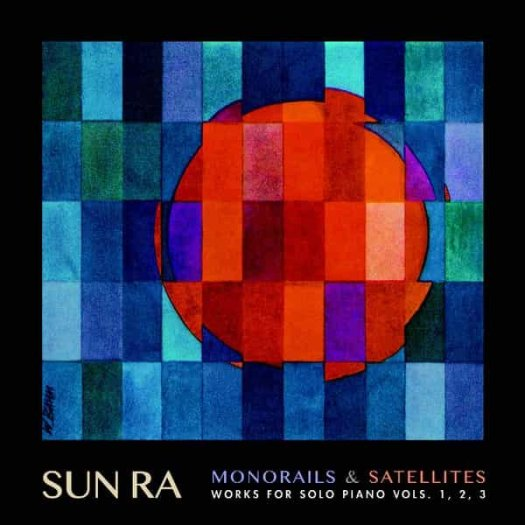 SUN RA / Monorails & Satellites: Works for Solo Piano Vols. 1, 2, 3 (3LP)