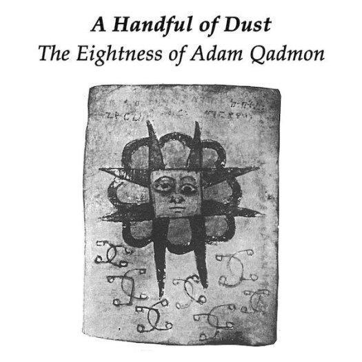 A HANDFUL OF DUST / The Eightness of Adam Qadmon (LP)