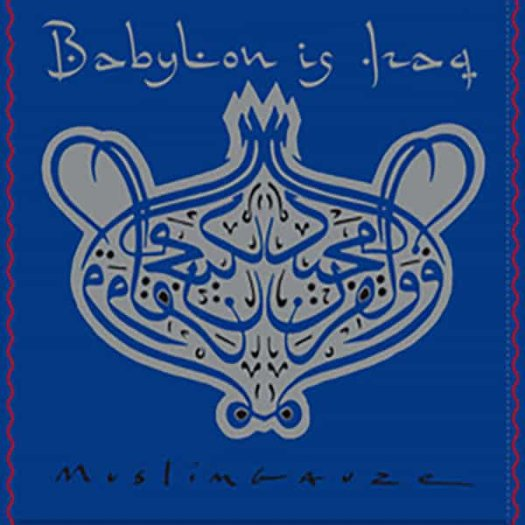MUSLIMGAUZE / Babylon Is Iraq (LP)