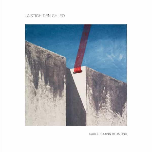 GARETH QUINN REDMOND / Laistigh den Ghleo (CD)