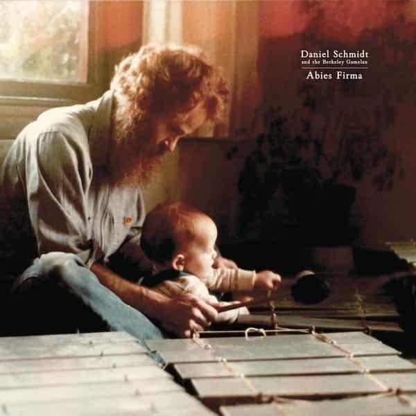 DANIEL SCHMIDT AND THE BERKELEY GAMELAN / Abies Firma (LP+CD)