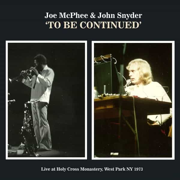 JOE MCPHEE & JOHN SNYDER / To be continued