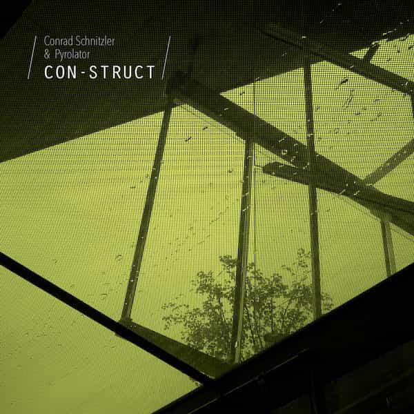 CONRAD SCHNITZLER & PYROLATOR / Con-Struct