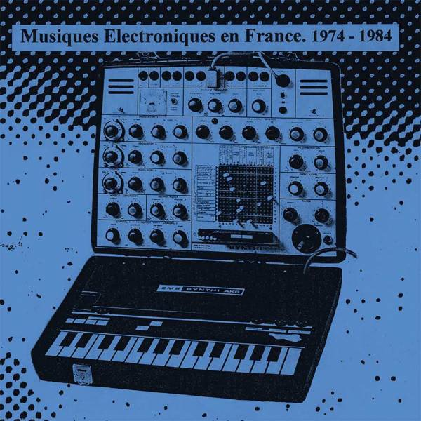 V.A. / Musiques Electroniques En France 1974-1984 - Vol. 1 + Vol. 2 (LP+LP)