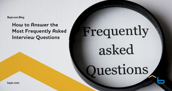 How to Answer the Most Frequently Asked Interview ...