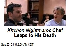 Kitchen Nightmares Chef Leaps His Death