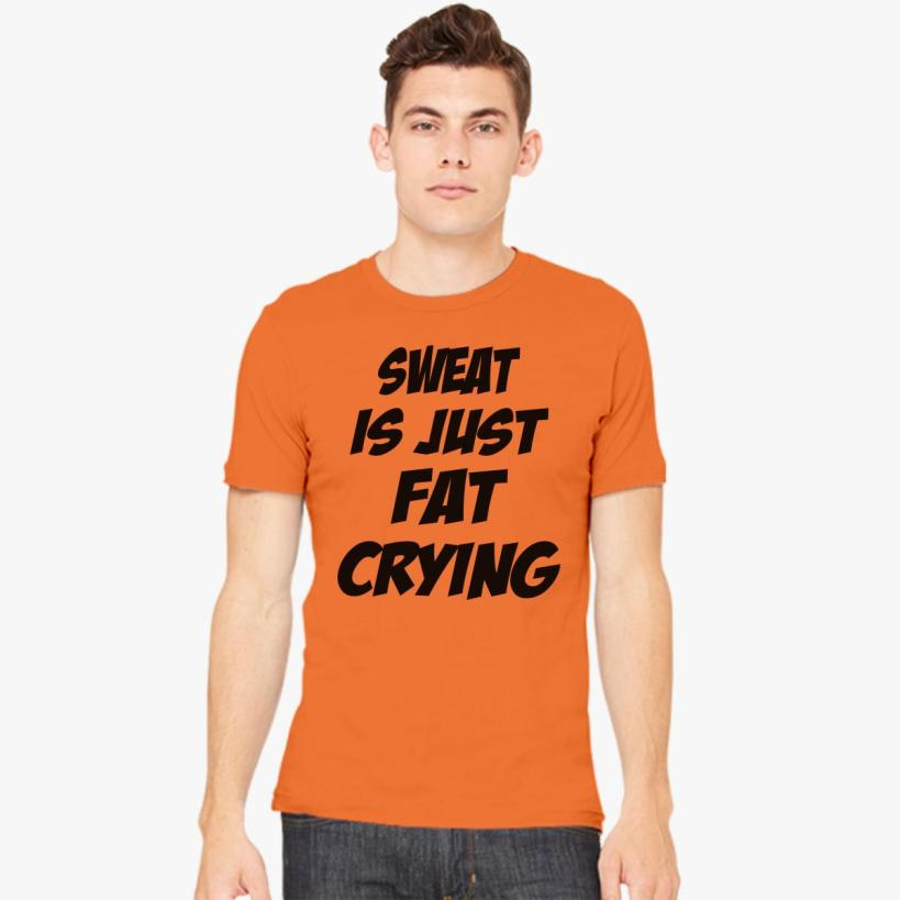 Sweat Is Just Fat Crying Men's T-shirt