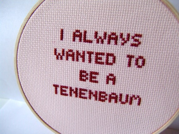 The Royal Tenenbaums.Embroidery Hoop Art.  Embroidered Movie Quote