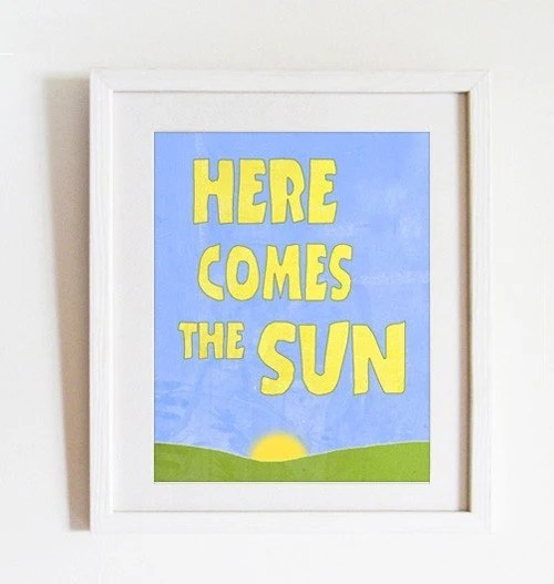 Art print Room decor Here comes the sun song, quote, Beatles , print with saying, wall hanging, famous quotes art - HoneyBoo