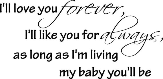 Download I'll love you forever I'll like you for always as