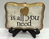 Love (heart) is all you need - SoulfulSayings