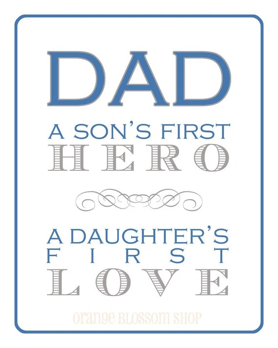 Download Items similar to Dad...a son's first hero, a daughter's ...