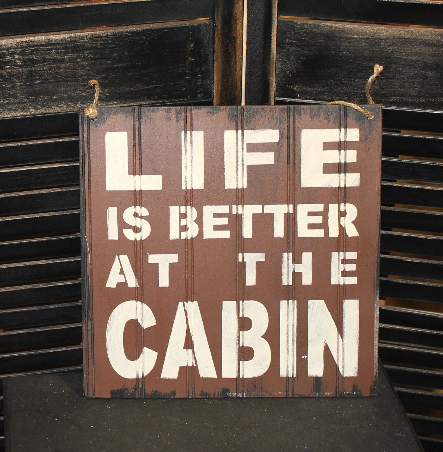 LIFE is Better at the CABIN Sign/Lake house/ - TheGingerbreadShoppe