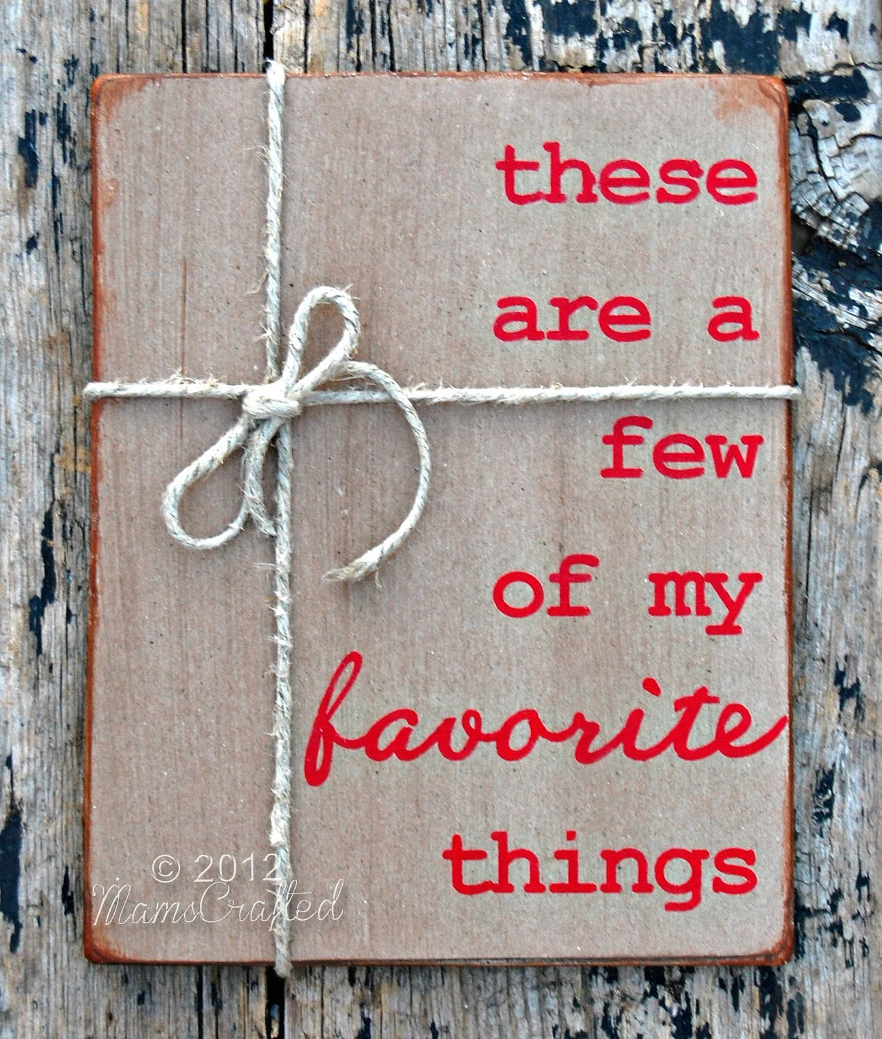 These Are A Few Of My Favorite Things 8x10 Wood Wall Art