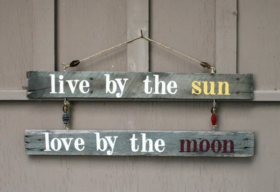 Download Live by the Sun Love by the Moon Hanging Driftwood Sign