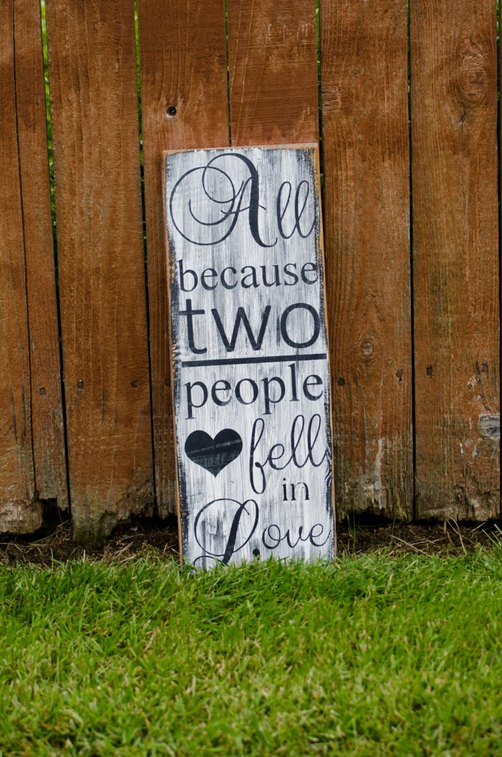 Download All Because Two People Fell in Love Sign by KnottyPineSignsLLC