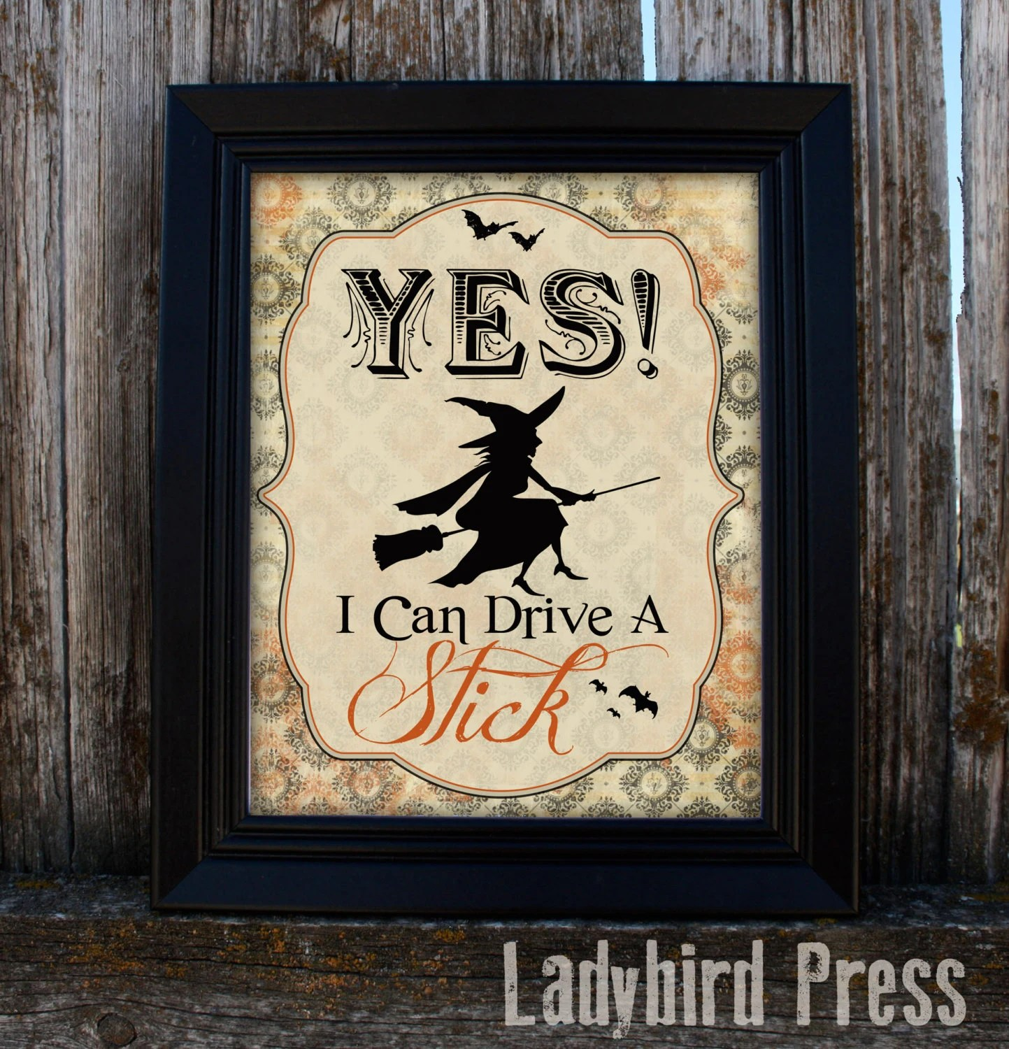 Printable Halloween Decor Yes I Can Drive A Stick Witch