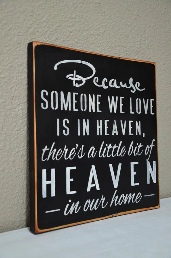 Download Items similar to Because Someone We Love is in Heaven Sign ...