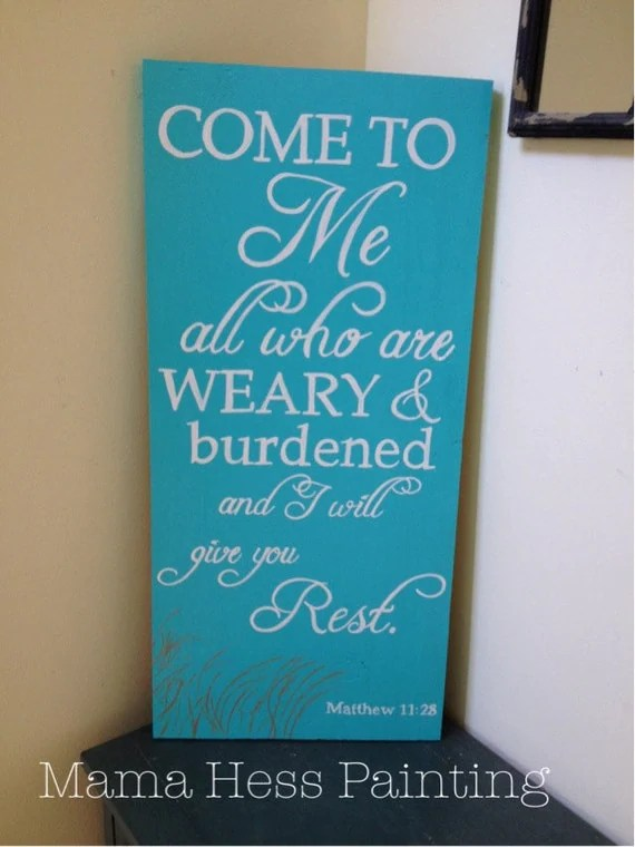 Rest Are Will I 28 You Give Me You Come Weary And Matthew And Who All Burdened 11