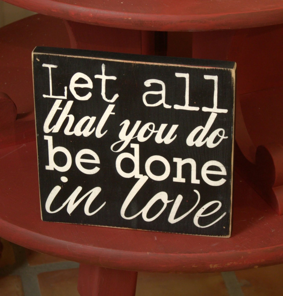 Download Let All That You Do Be Done In Love Painted Wood Sign Do All