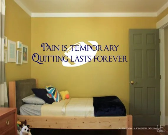 Pain is Temporary Quitting Lasts Forever Wall Quote
