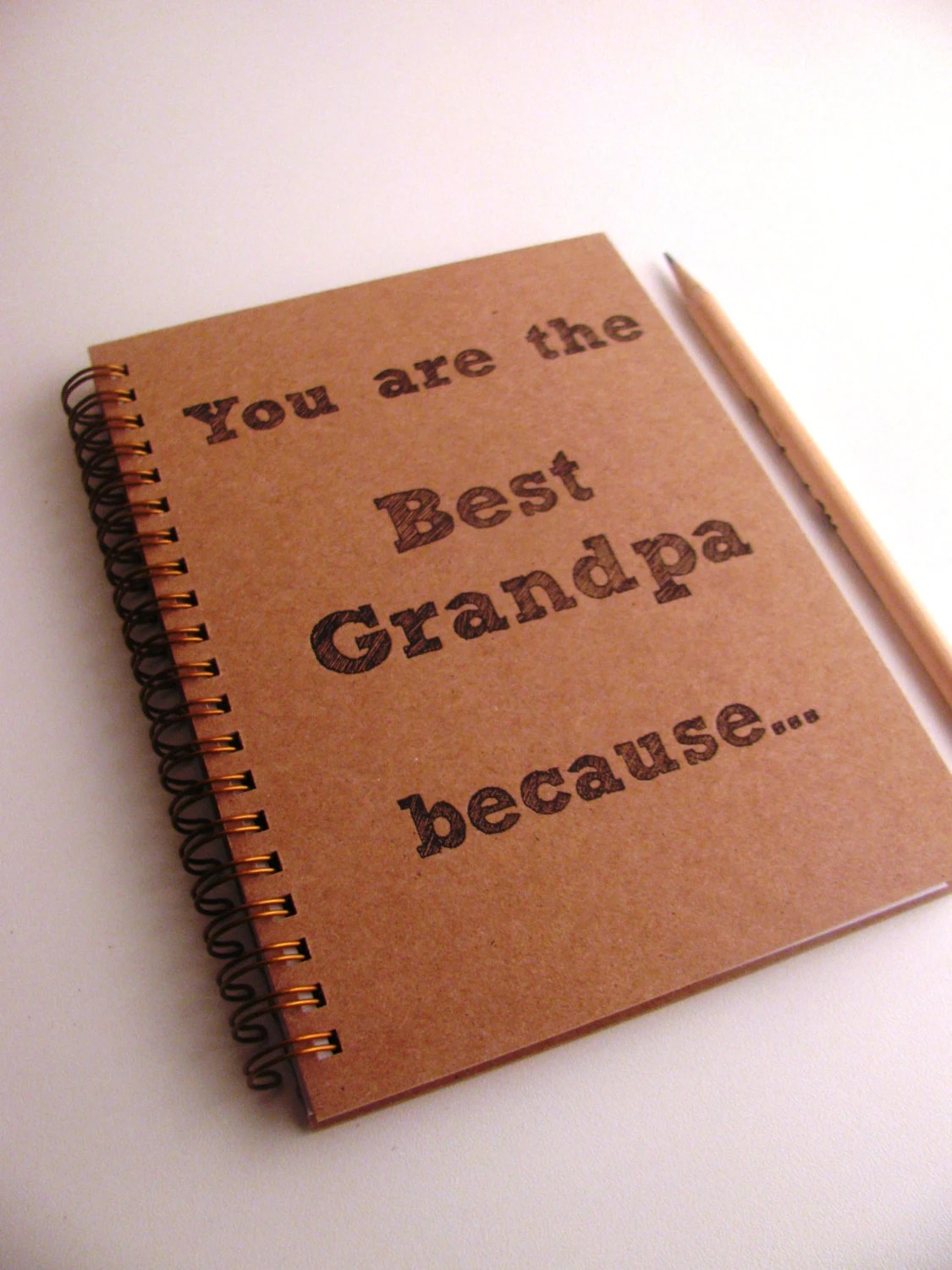 You are the Best Grandpa because... - Letter pressed 5.25 x 7.25 inch journal
