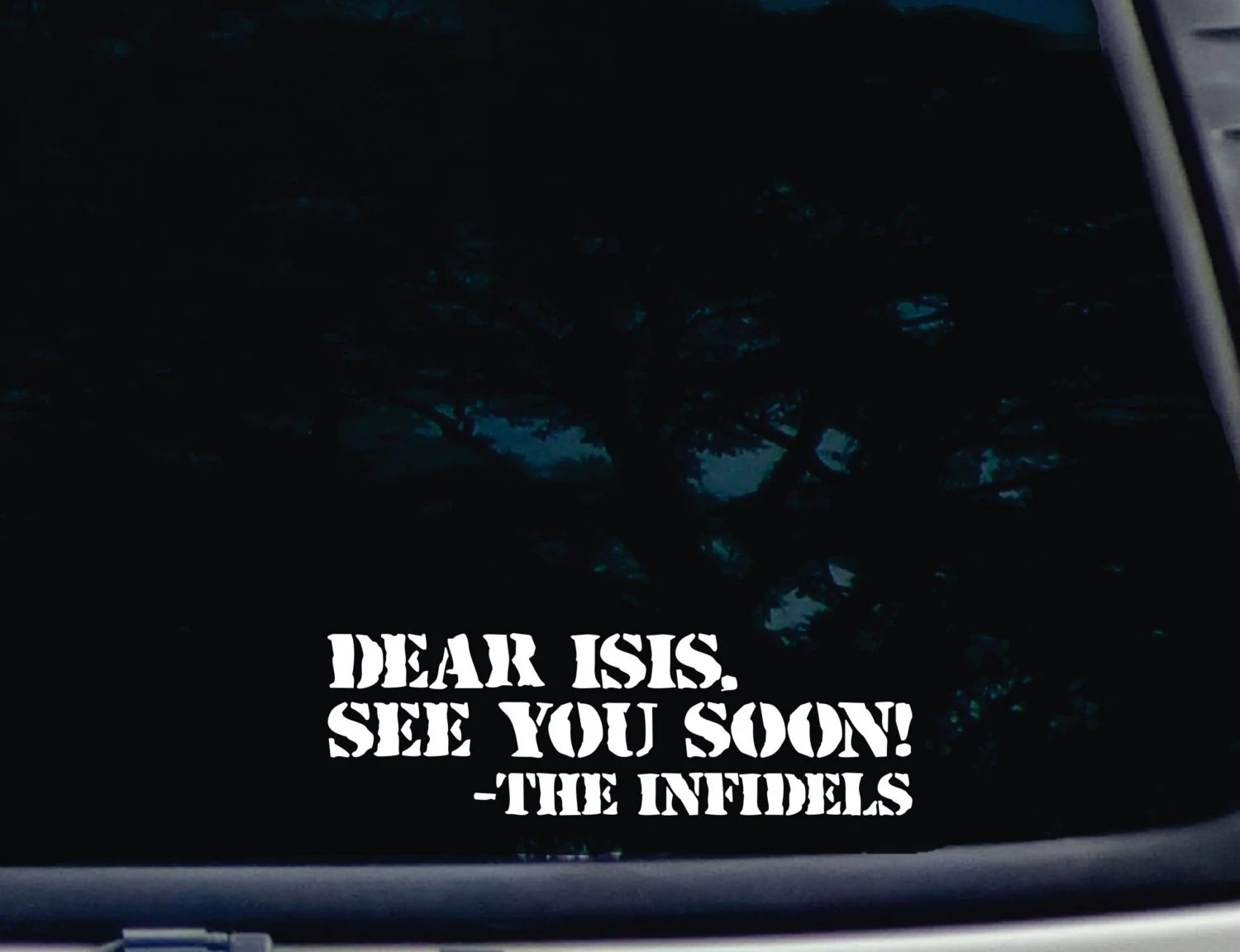 Dear Isis See You Soon The Infidels Funny By