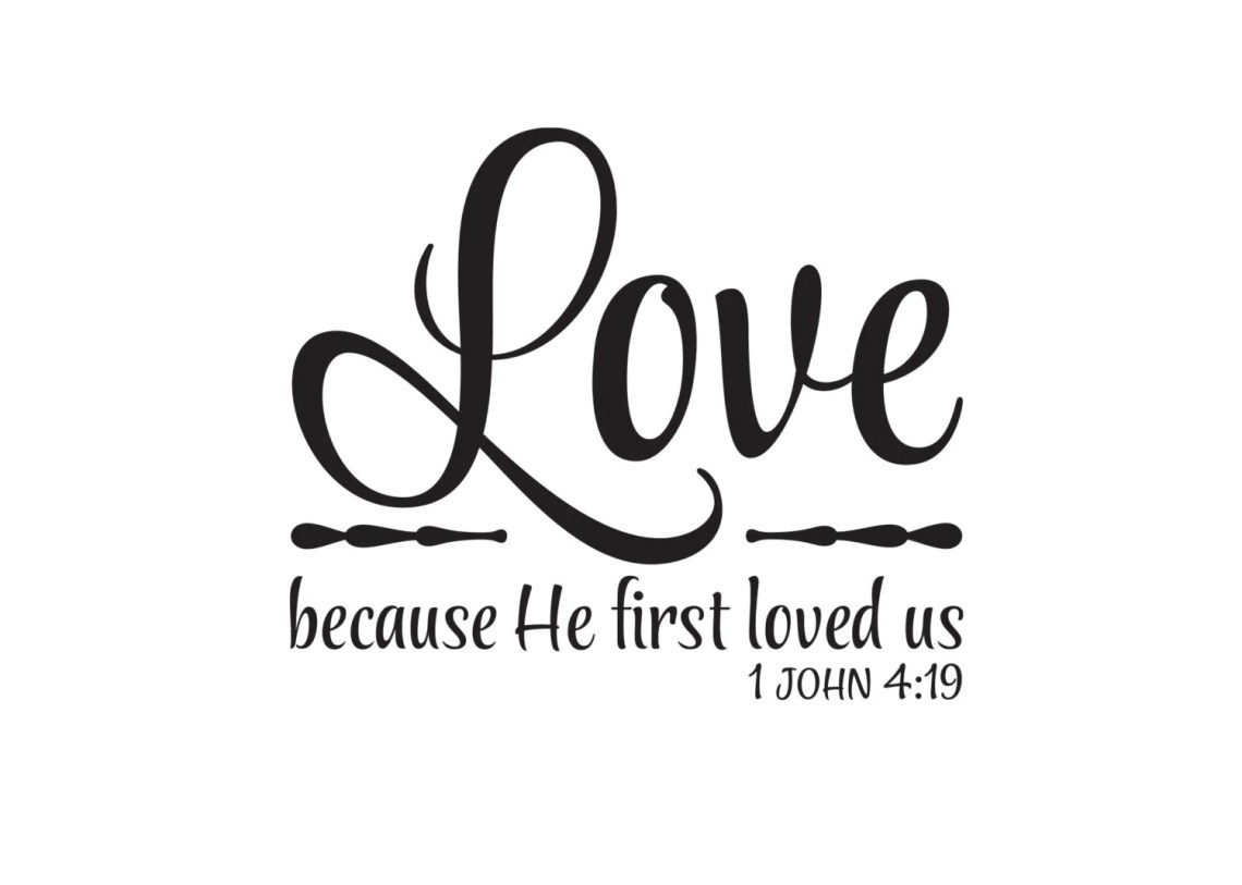 Download 1 John 4:19 We love because He first loved us by WildEyesSigns