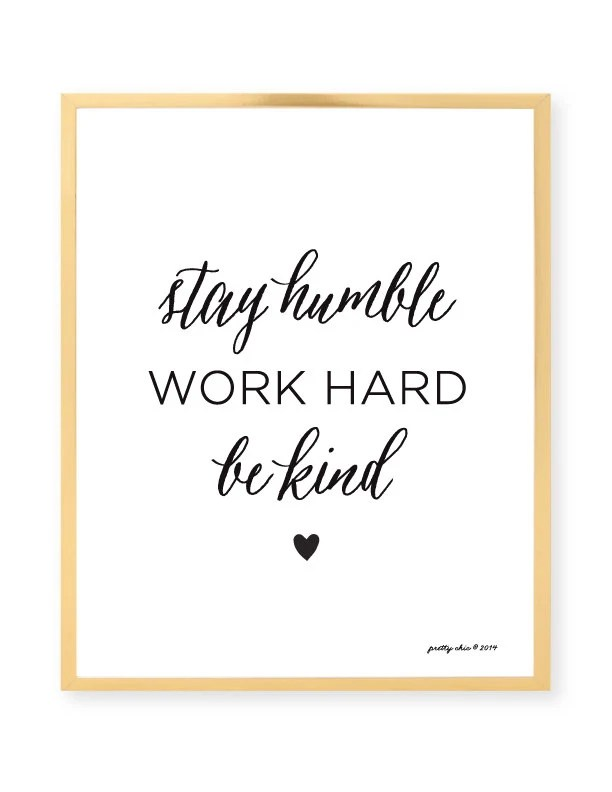 Hard Stay Work Facebook Humble Quote