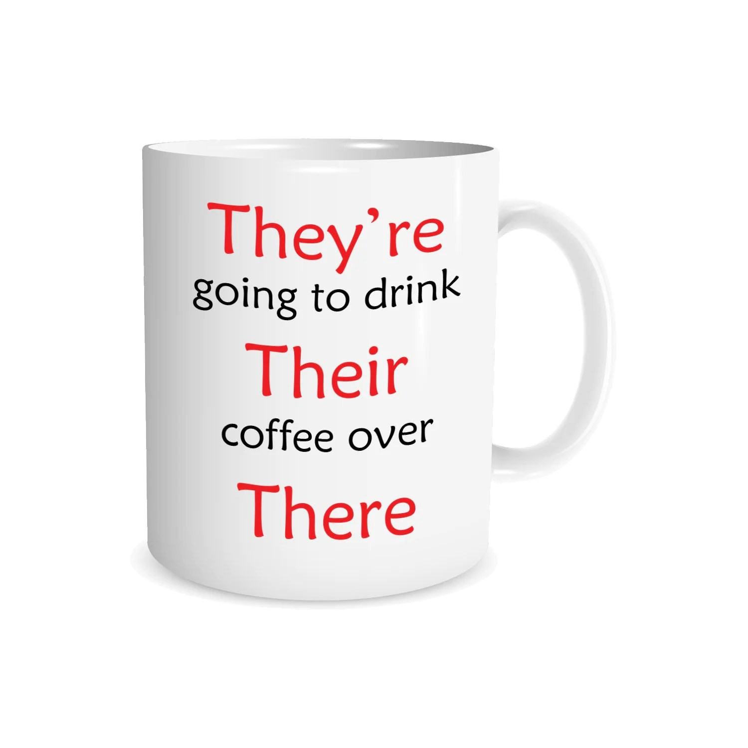 Grammar Coffee Mug They Re Their There Proper Grammar