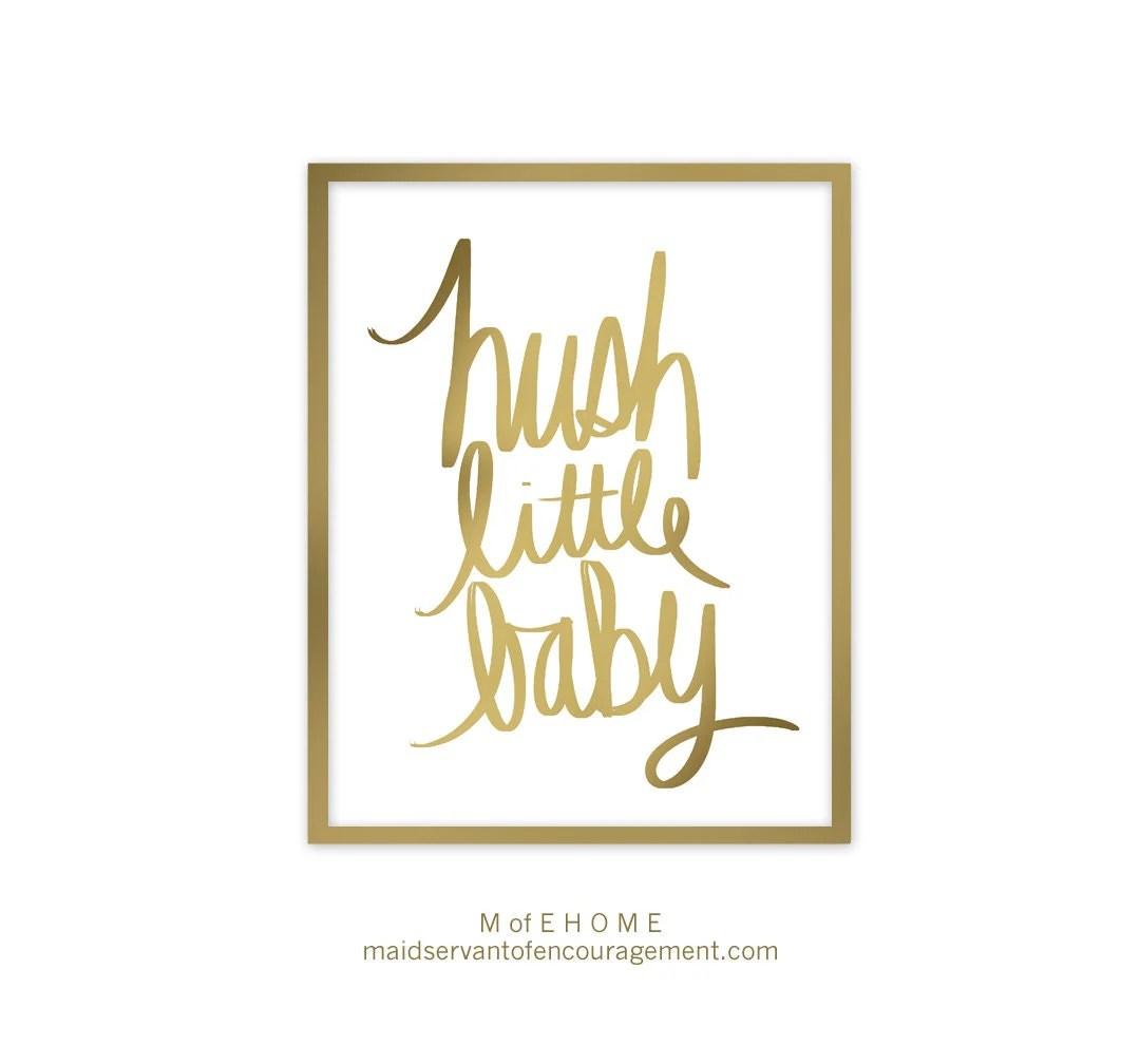 Nursery Art Printable Hush Little Baby Gold Script Nursery