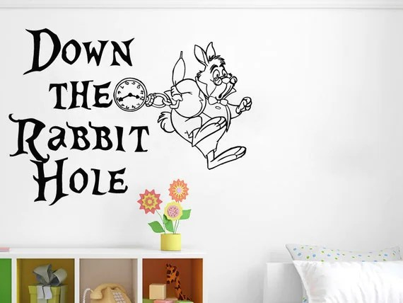 Down the Rabbit Hole Alice in Wonderland Quote by